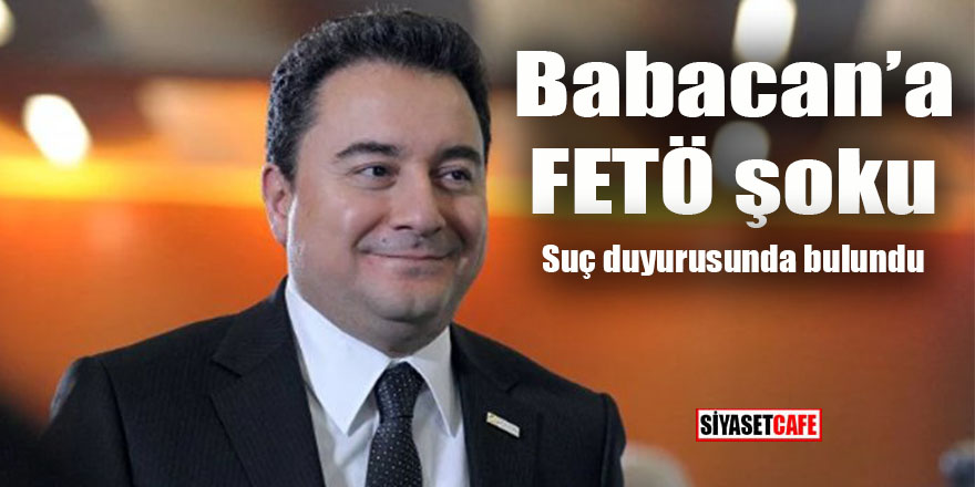 Akşener'den sonra Ali Babacan hedefte: FETÖ'den soruşturma açıldı