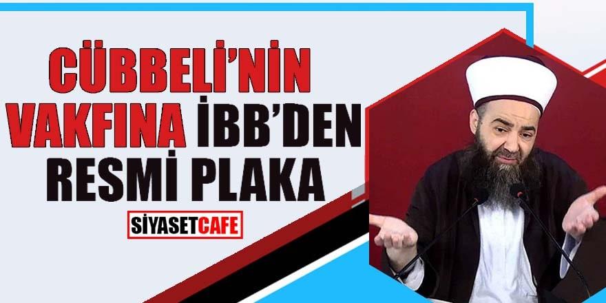Cübbeli'nin vakfına İBB'den resmi plaka