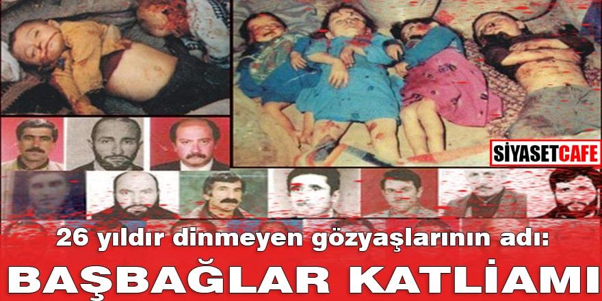 """26 yıldır dinmeyen gözyaşlarının adı: """"Başbağlar Katliamı"""""""