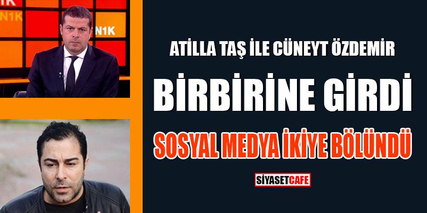Atilla Taş ve Cüneyt Özdemir birbirine girdi!