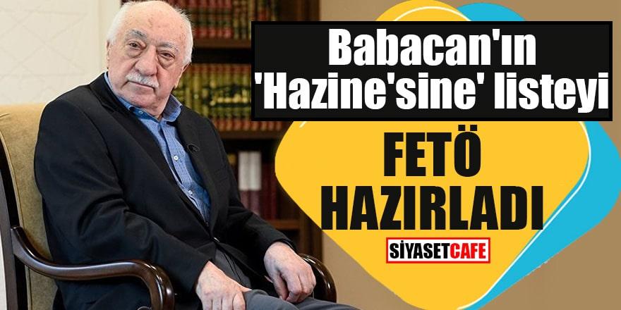 Babacan'ın 'Hazine'sine' listeyi FETÖ hazırladı