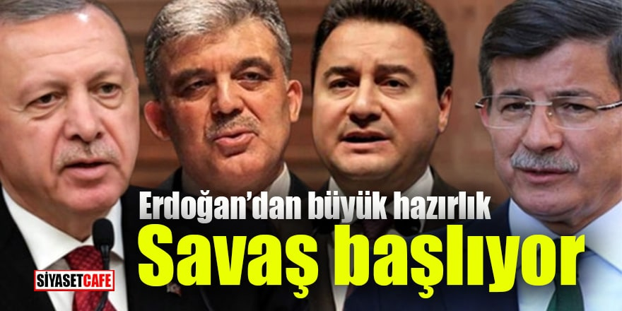 Erdoğan'dan büyük hazırlık Savaş başlıyor