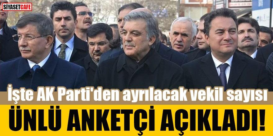 İşte AK Parti'den ayrılacak vekil sayısı Ünlü anketçi açıkladı