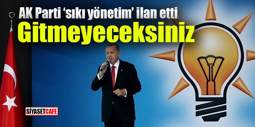 AK Parti sıkı yönetim ilan etti: Gitmeyeceksiniz!