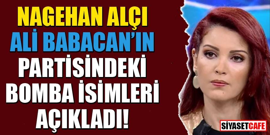 Nagehan Alçı Ali Babacan'ın partisindeki bomba isimleri açıkladı!