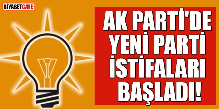 AK Parti'de yeni parti istifaları başladı