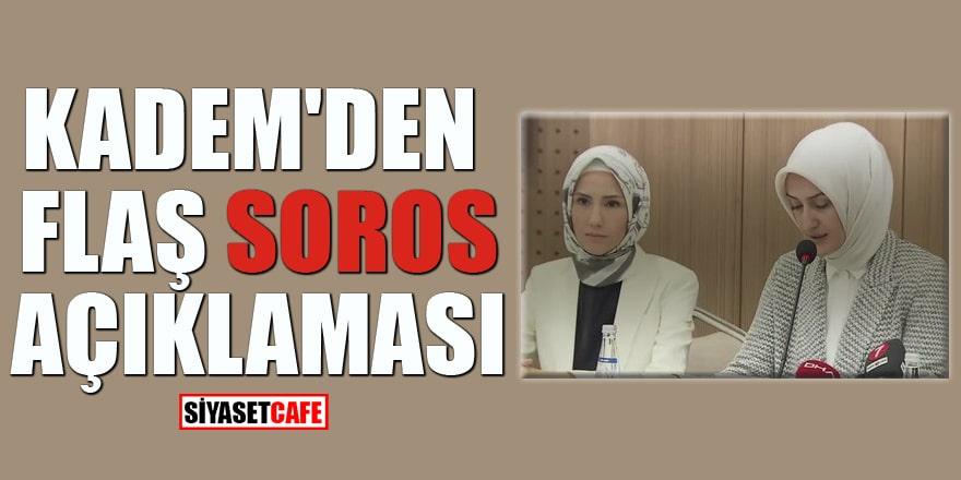 KADEM'den flaş Soros açıklaması