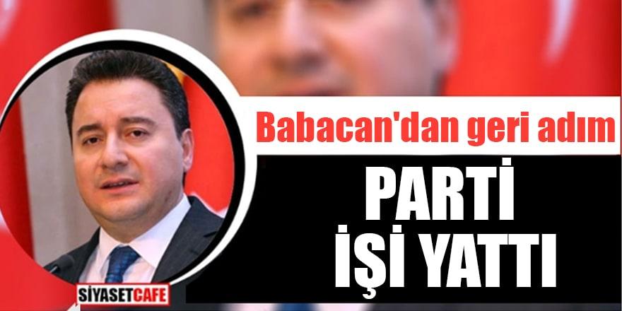Babacan'dan geri adım Parti işi yattı