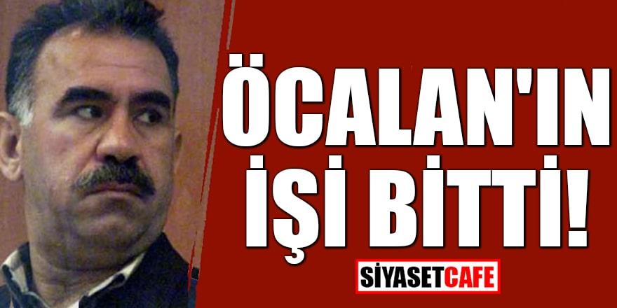 Öcalan'ın işi bitti!