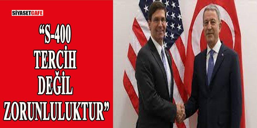 Bakan Akar ile ABD Savunma Bakanı'ndan S-400 görüşmesi