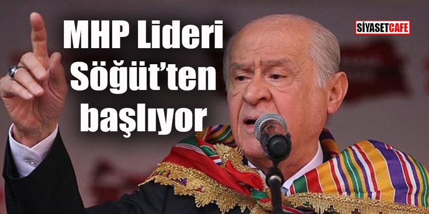 MHP Lideri Söğüt'ten başlıyor