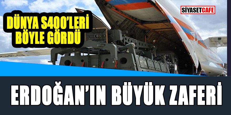 Dünya S-400'leri böyle gördü; Erdoğan'ın büyük zaferi