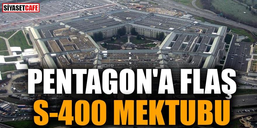 Pentagon'a flaş S-400 mektubu