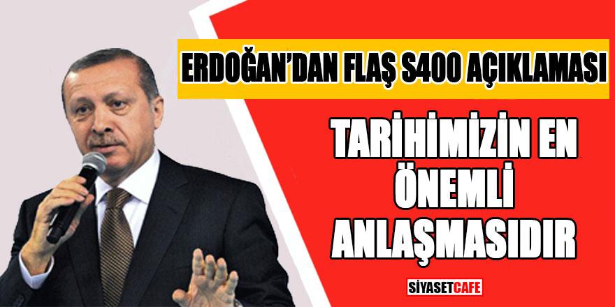 Erdoğan'dan Flaş S400 açıklaması