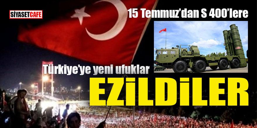 Türkiye'ye yeni ufuklar: 15 Temmuz'dan S-400'lere
