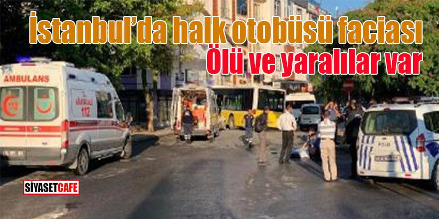 İstanbul'da Halk otobüsü faciası: Ölü ve yaralılar var