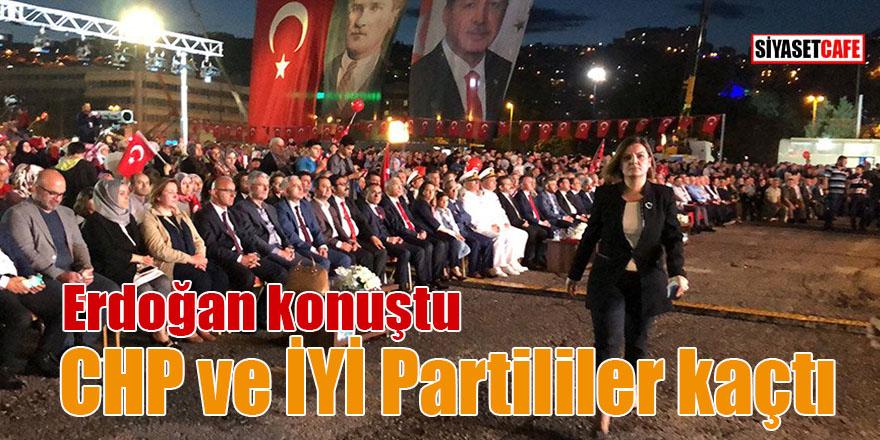 Erdoğan konuştu CHP ve İYİ Partililer kaçtı