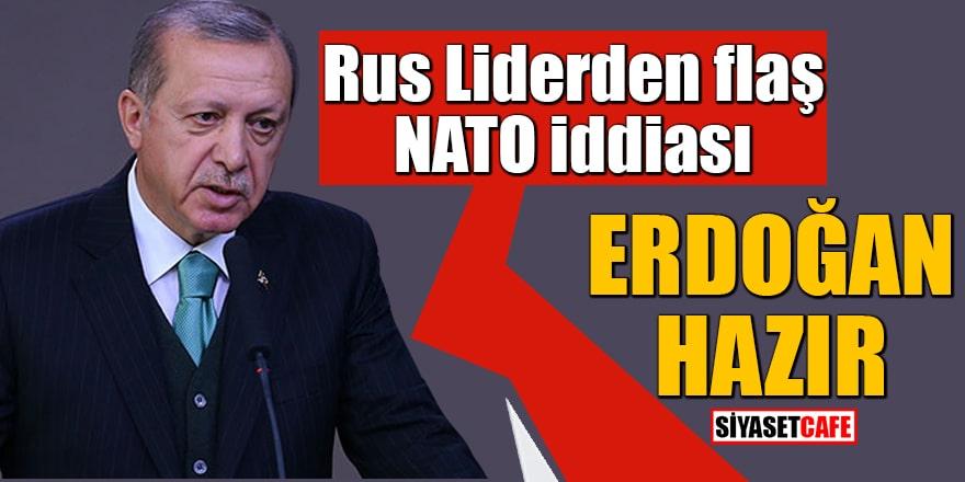 Rus Liderden flaş NATO iddiası Erdoğan hazır