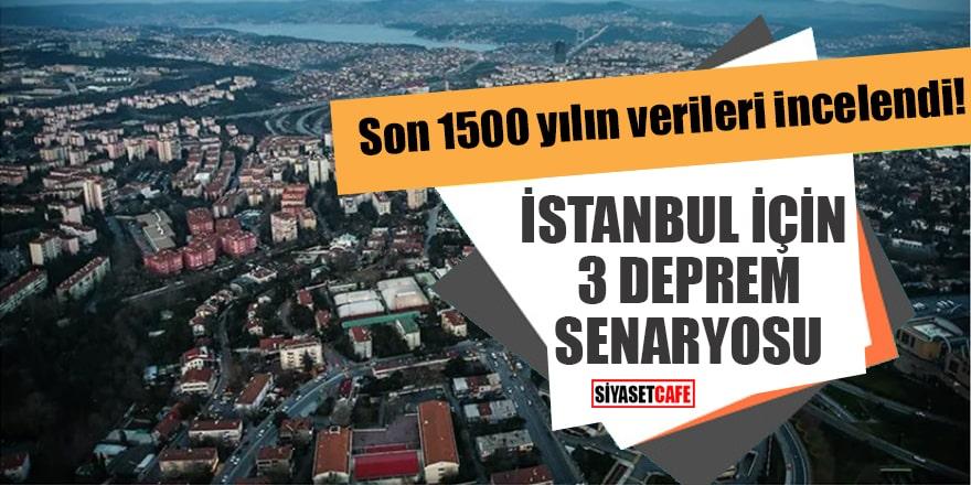 Son 1500 yılın verileri incelendi! İstanbul için 3 deprem senaryosu