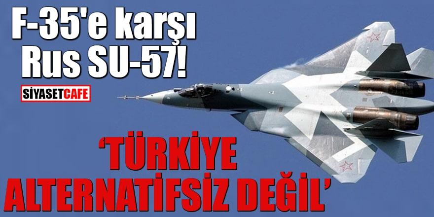 F-35'e karşı Rus SU-57! Türkiye alternatifsiz değil