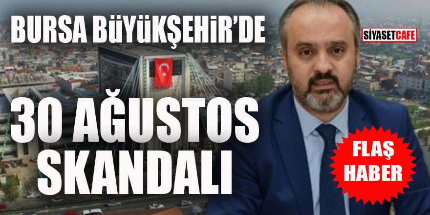 Bursa Büyükşehir'de 30 Ağustos skandalı!