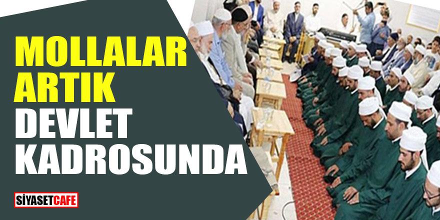 Mollalar artık devlet kadrosunda!