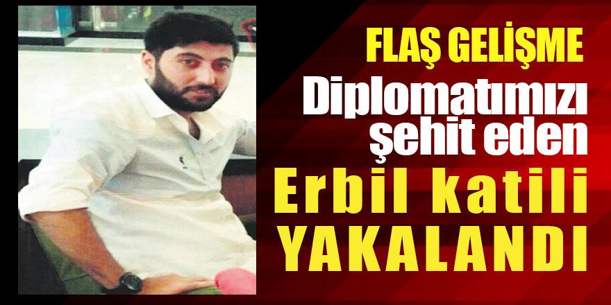 Son Dakika! Diplomatımızı şehit eden Erbil katili yakalandı!
