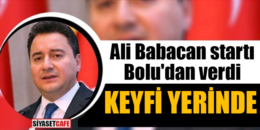 Ali Babacan startı Bolu'dan verdi Keyfi yerinde
