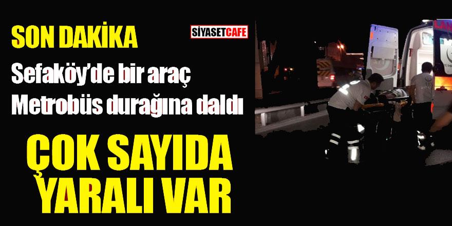 Son dakika... Sefaköy'de bir araba metrobüs durağına daldı, yaralılar var!