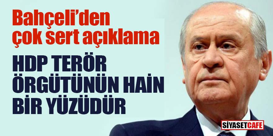 Bahçeli'den çok sert açıklama; HDP Terör örgütünün hain bir yüzüdür