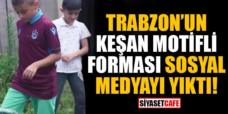 Trabzon'un Keşan motifli forması sosyal medyayı yıktı