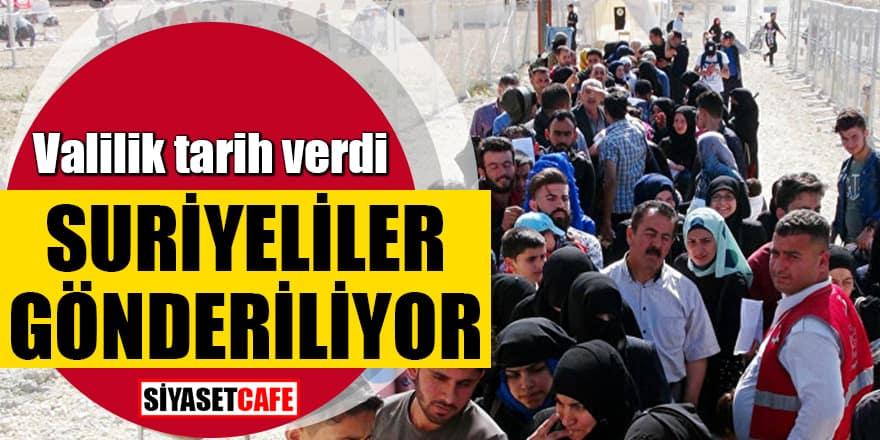 Valilik tarih verdi! Suriyeliler gönderiliyor