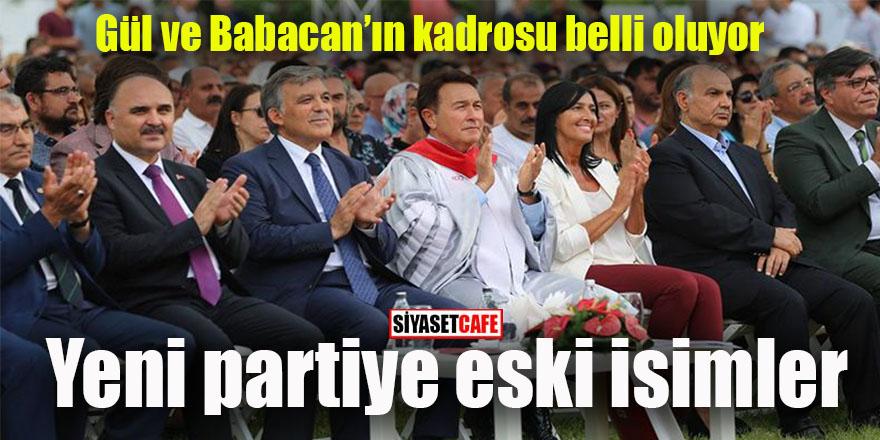 Gül ve Babacan kadrosu belli oluyor: Yeni partiye eski isimler