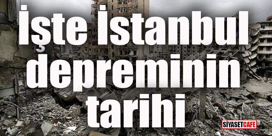İşte İstanbul depreminin tarihi