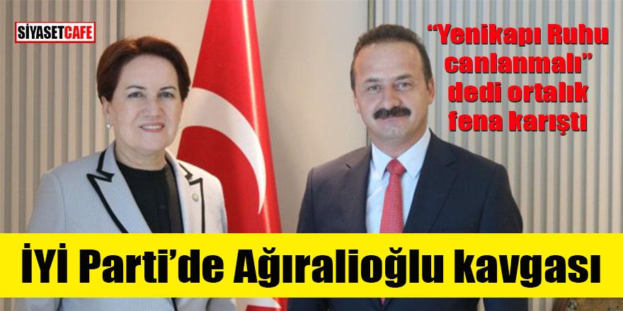 """""""Yenikapı ruhu canlanmalı"""" dedi ortalık karıştı: İYİ Parti'de Ağıralioğlu kavgası"""