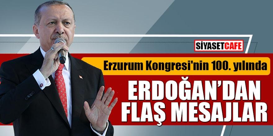 Erzurum Kongresi'nin 100. yılında Erdoğan'dan flaş mesajlar