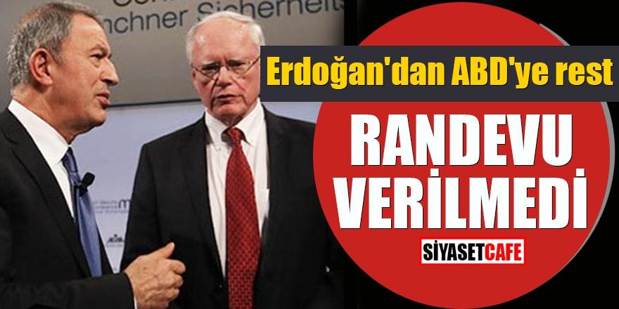 Erdoğan'dan ABD'ye rest Randevu verilmedi