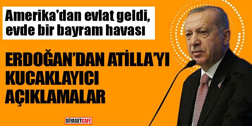Erdoğan'dan Hakan Atilla'yı kucaklayıcı açıklamalar