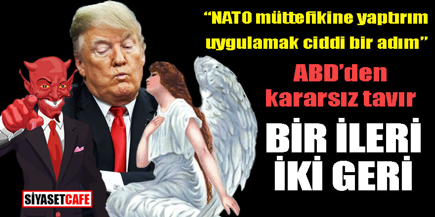"""ABD yaptırımdan korkuyor mu? """"NATO üyesine yaptırım uygulamak ciddi bir adım"""""""