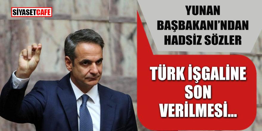 Yunan başbakanı'ndan hadsiz sözler; Türk işgaline son verilmesi...