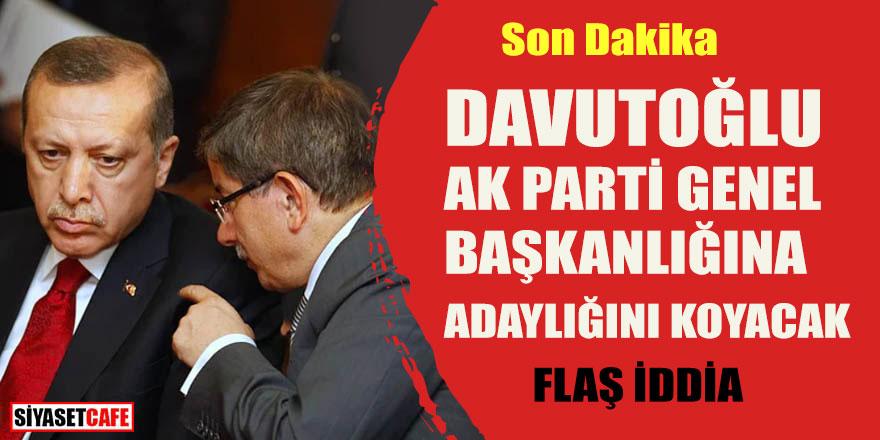 Son dakika! Davutoğlu Ak Parti Genel Başkanlığına adaylığını koyacak
