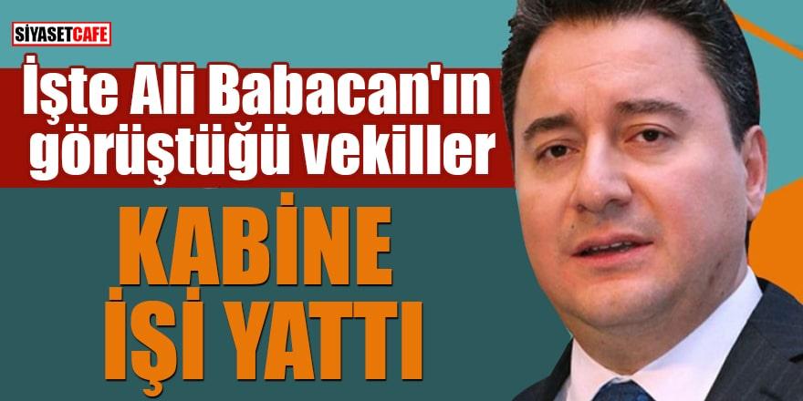 İşte Ali Babacan'ın görüştüğü vekiller Kabine işi yattı