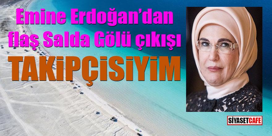Emine Erdoğan'dan flaş Salda Gölü paylaşımı: Takipçisiyim!