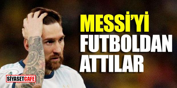 Messi'yi futboldan attılar!