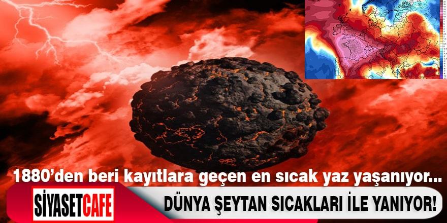 Dünya Şeytan Sıcakları ile yanıyor