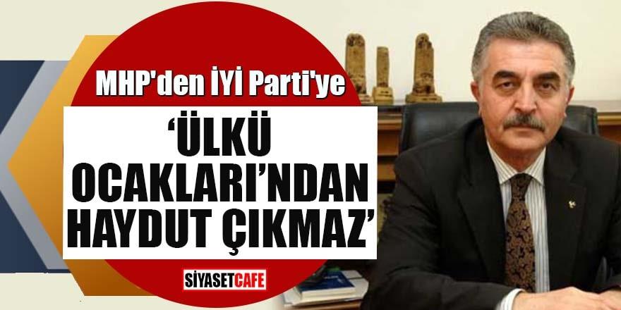 MHP'den İYİ Parti'ye: Ülkü Ocakları'ndan haydut çıkmaz