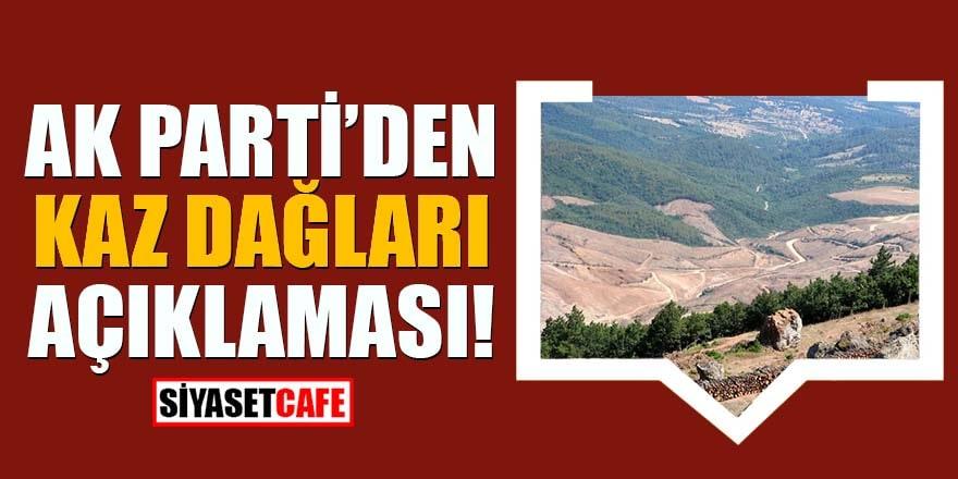 AK Parti'den flaş Kaz Dağları açıklaması