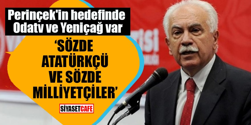 """Perinçek'in hedefinde Odatv ve Yeniçağ var """"Sözde Atatürkçü ve sözde milliyetçiler"""""""