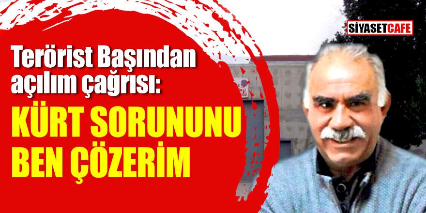 Terörist Başından açılım çağrısı:Kürt sorununu ben çözerim