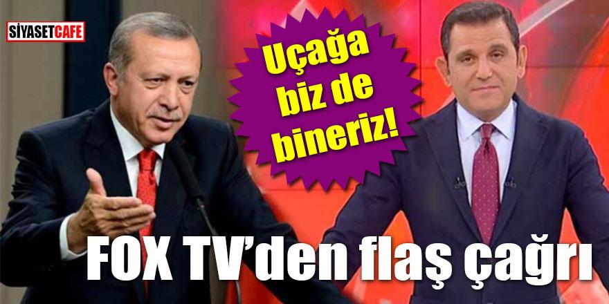 FOX TV'den Erdoğan'a flaş çağrı: Uçağa biz de bineriz!
